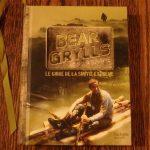 Livres et manuels de survie de Bear Grylls (Man vs Wild)